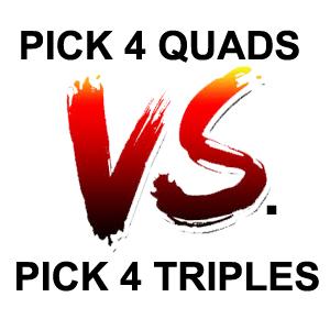 WOL - PICK 4 QUADS VS. PICK TRIPLES